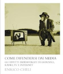 Come difendersi dai media: intervista a Enrico Cheli